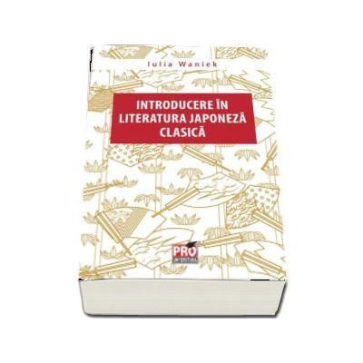 Introducere in literatura japoneza clasica - Iulia Waniek