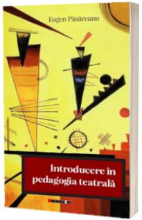 Introducere in pedagogia teatrala