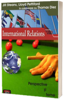 Introducere in relatiile internationale - perspective si teme
