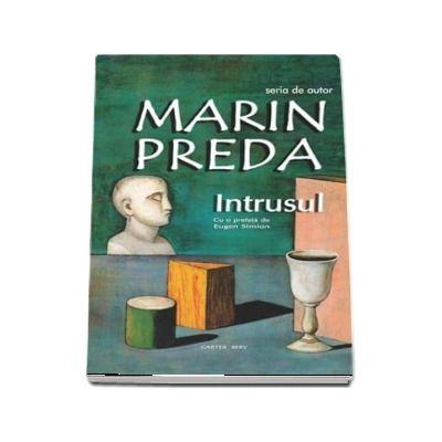 Intrusul - Marin Preda (Cu o prefata de Eugen Simion)