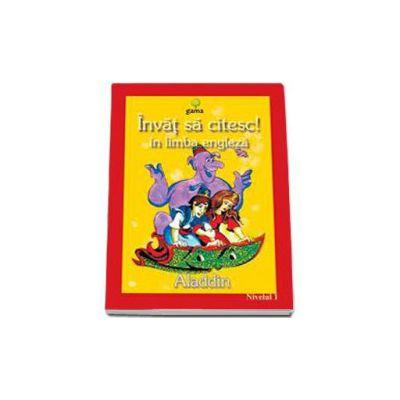Invat sa citesc! Aladdin in limba engleza (nivelul 1)