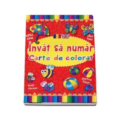 Invat sa numar. Carte de colorat, editie bilingva romana-engleza