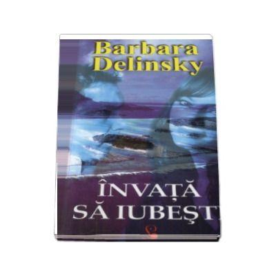 Invata sa iubesti - Barbara Delinsky