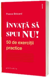 Invata sa spui nu! 50 de exercitii practice