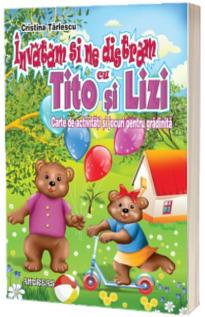 Invatam si ne distram cu Tito si Lizi - Carte de activitati si jocuri pentru gradinita