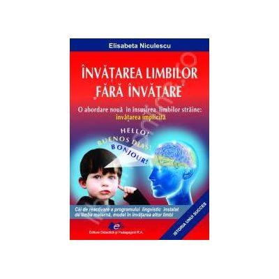 Invatarea limbilor fara invatare (O abordare noua in insusirea limbilor straine: invatarea aplicata)