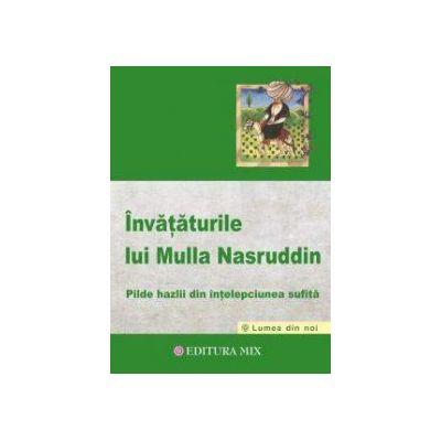 Invataturile lui Mulla Nasruddin - Pilde hazlii din intelepciunea sufita