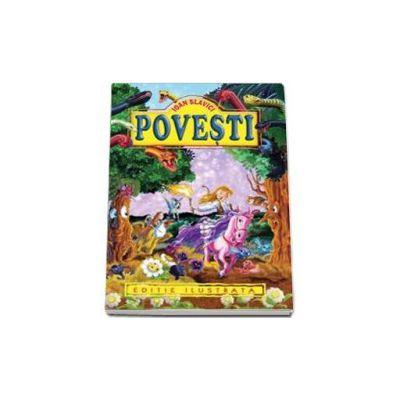 Ioan Slavici - Povesti. Editie ilustrata