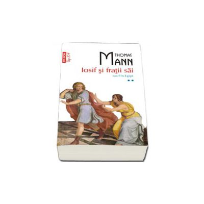 Iosif si fratii sai. Iosif in Egipt (volumul II) - Top 10+