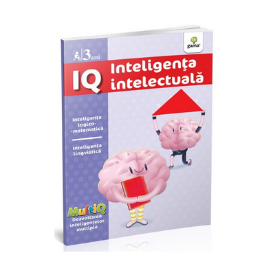 IQ - Inteligenta intelectuala - Inteligenta logico-matematica. Inteligenta lingvistica (3 ani)
