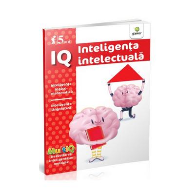 IQ - Inteligenta intelectuala - Inteligenta logico-matematica. Inteligenta lingvistica (5 ani)