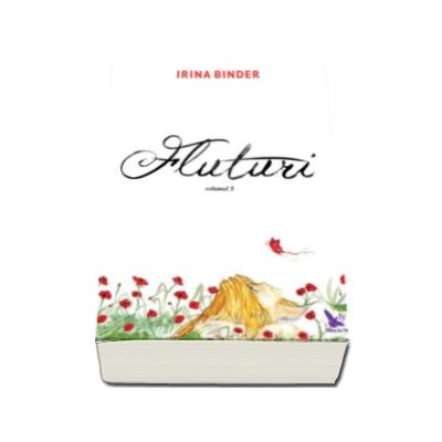 Irina Binder. Fluturi - Volumul 3