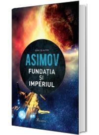 Isaac Asimov, Fundatia si imperiul