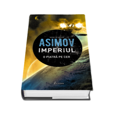 Isaac Asimov. Imperiul - O piatra pe cer