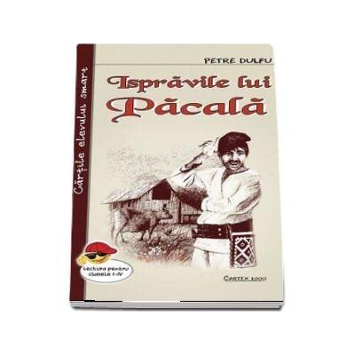 Ispravile lui Pacala -  Petre Dulfu (Lectura pentru clasele I-IV)