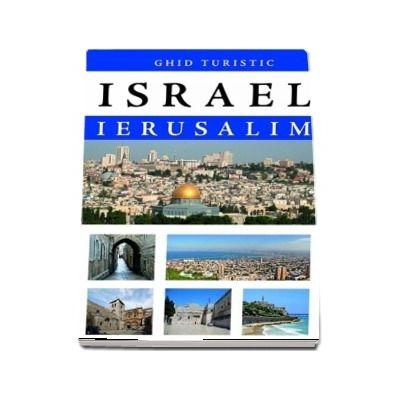Israel - Ierusalim. Ghid turistic
