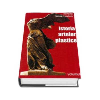 Istoria artelor plastice - Volumul I