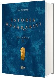 Istoria Basarabiei. Preludii (Volumul I)