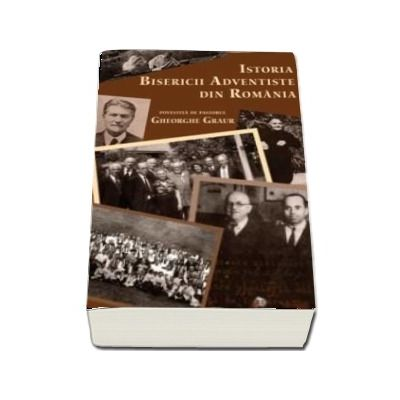 Istoria Bisericii Adventiste din Romania