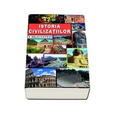Istoria civilizatiilor. De la origini pana in secolul VII d.HR