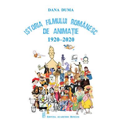 Istoria filmului romanesc de animatie 1920-2020