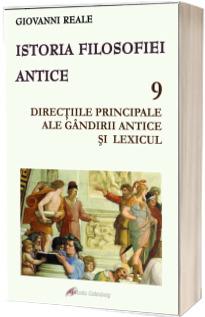 Istoria filosofiei antice - vol. 9: Directiile principale ale gandirii antice si lexicul