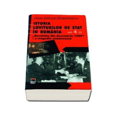 Istoria loviturilor de stat in Romania volumul IV partea I