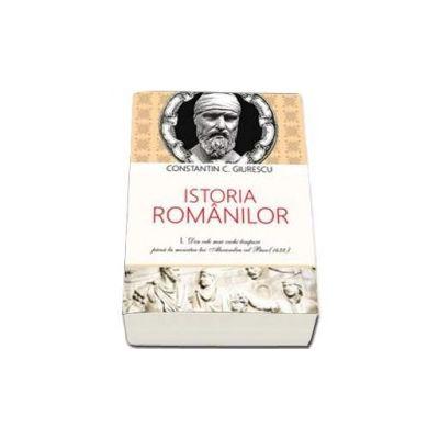 Istoria Romanilor - Constantin Giurescu (Volumele I-III)