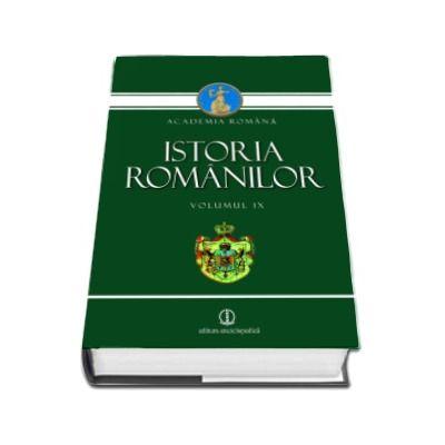 Istoria romanilor - Volumul IX (Academia Romana)