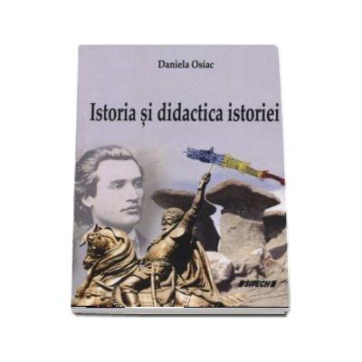 Istoria si didactica istoriei - Daniela Osiac