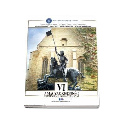 Istoria si traditiile minoritatii maghiare, manual pentru clasa a VI-a