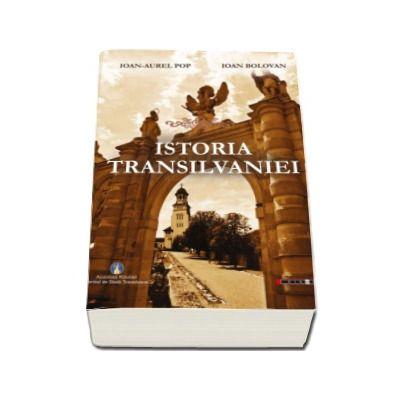 Istoria Transilvaniei - Ioan-Aurel Pop