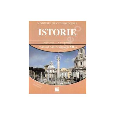Istorie. Manual pentru clasa a XII-a (Magda Stan, Cristian Vornicu)