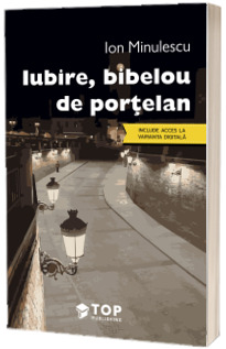 Iubire, bibelou de portelan (Include acces la varianta digitala)