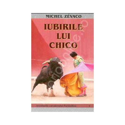 Iubirile lui Chico. Aventurile cavalerului Pardaillan