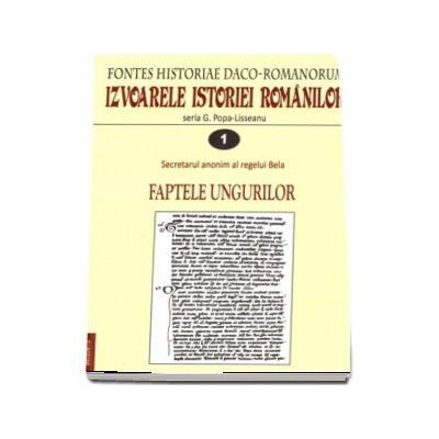 Izvoarele istoriei romanilor. Fontes historiae Daco-Romanorum. Volumele I-IV