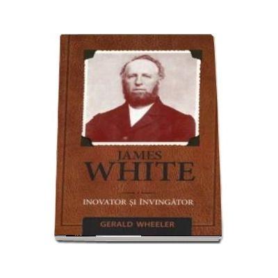 James White - Inovator si invingator