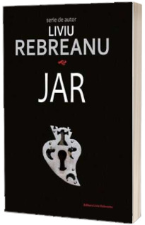 Jar - Liviu Rebreanu (Serie de autor)