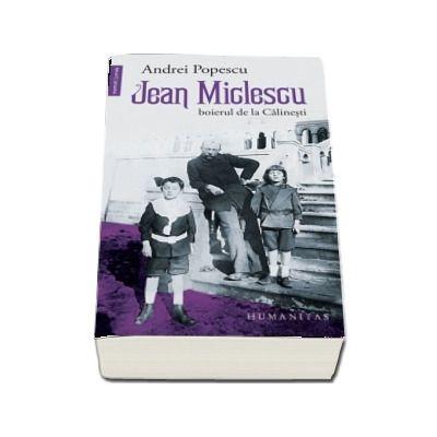 Jean Miclescu - Boierul de la Calinesti