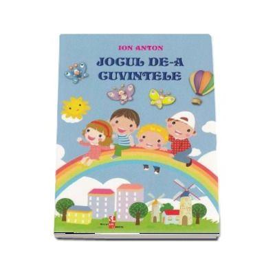 Jocul de-a cuvintele - Ion Anton (Editie ilustrata)