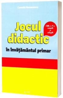 Jocul didactic in invatamantul primar - Editia a II-a revizuita si adaugita (Camelia Romanescu)