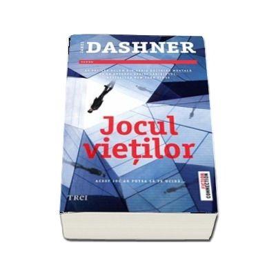 Jocul vietilor - James Dashner (Al treilea volum din seria Doctrina Mortala)