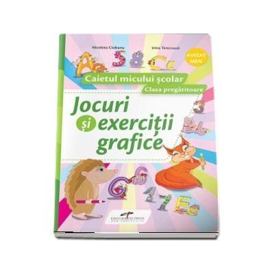 Jocuri si exercitii grafice. Caietul micului scolar pentru clasa pregatitoare (Contine Trusa Micului Scolar)