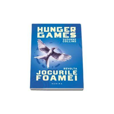 Jocurile foamei. Revolta, Volumul III (Editie, paperback)