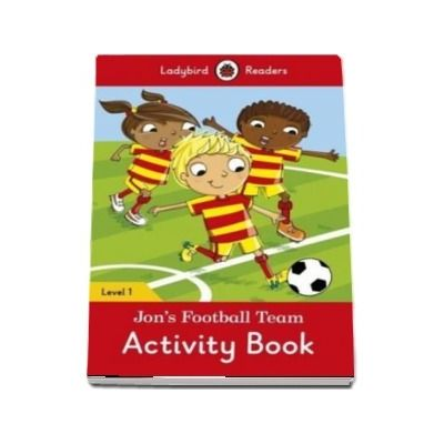 Jons Football Team Activity Book. Ladybird Readers Level 1