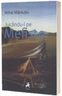 Jucandu-l pe Mefisto