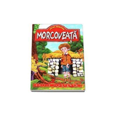 Jules Renard - Morcoveata - Editie ilustrata
