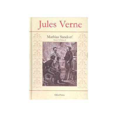 Jules Verne. Mathias Sandorf. Volumul 1 - Partea I si II