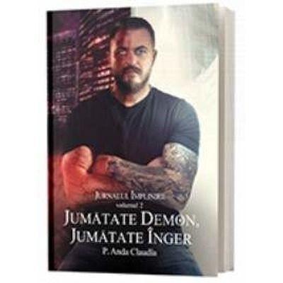 Jumatate demon, jumatate inger - Jurnalul implinirii, volumul II