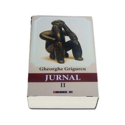Jurnal - volumu II (Gheorghe Grigurcu)